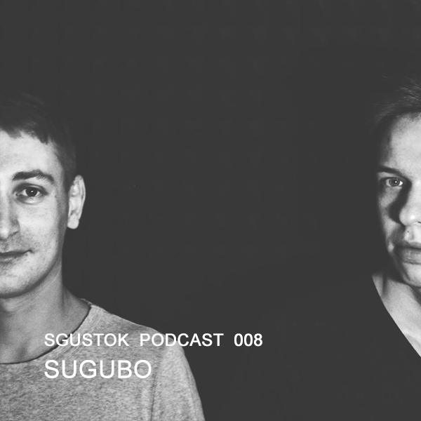 Sugubo — Sgustok Podcast 008